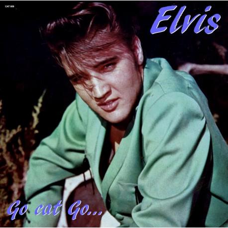 ELVIS PRESLEY - GO CAT GO