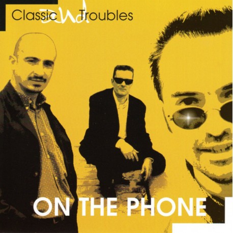 "CLASSIC & TROUBLES ""On the phone"""
