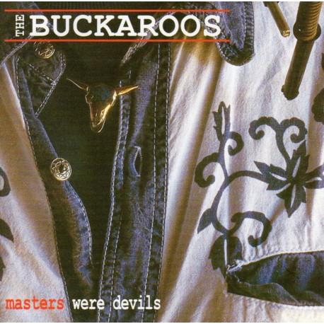 """BUCKAROOS """"Masters were devils"""""""