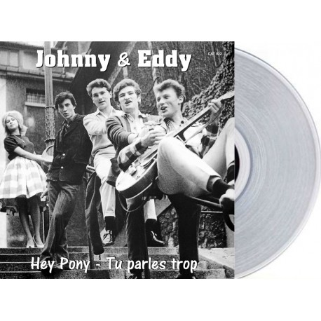 JOHNNY et EDDY- HEY PONY / TU PARLES TROP - VINYLE BLANC TRANSPARENT