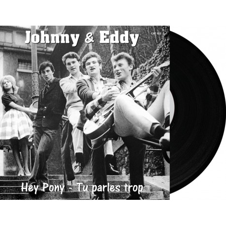 JOHNNY et EDDY- HEY PONY / TU PARLES TROP - VINYLE NOIR