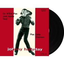 JOHNNY HALLYDAY - CE N'EST PAS JUSTE APRES TOUT / PAS CETTE CHANSON - VINYLE NOIR
