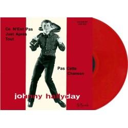 JOHNNY HALLYDAY - CE N'EST PAS JUSTE APRES TOUT / PAS CETTE CHANSON - VINYLE ROUGE