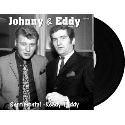 JOHNNY et EDDY - SENTIMENTAL / READY TEDDY - VINYLE NOIR