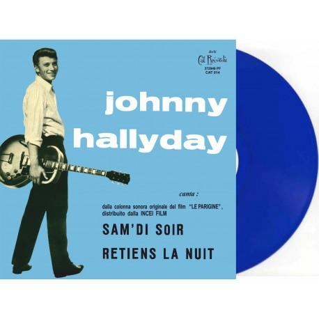 JOHNNY HALLYDAY -SAM'DI SOIR / RETIENS LA NUIT - VINYLE BLEU