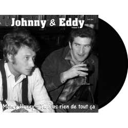 JOHNNY et EDDY- MONEY HONEY / TU N'AS RIEN DE TOUT CA - VINYLE NOIR