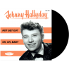 JOHNNY HALLYDAY - NOT GET OUT / OH OH BABY - VINYLE NOIR