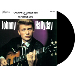 JOHNNY HALLYDAY - CARAVAN OF LONELY MEN / HEY LITTLE GIRL - VINYLE NOIR