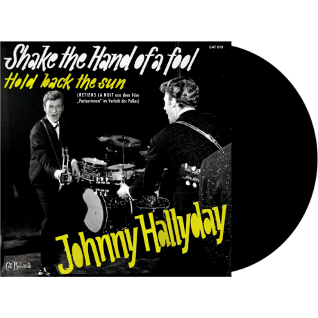 JOHNNY HALLYDAY - SHAKE THE HAND OF A FOOL - HOLD BACK THE SUN - VINYLE NOIR