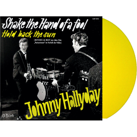 JOHNNY HALLYDAY - SHAKE THE HAND OF A FOOL - HOLD BACK THE SUN - VINYLE JAUNE
