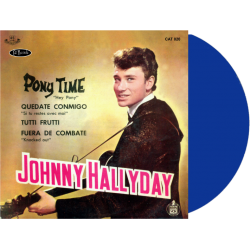 JOHNNY HALLYDAY - PONY TIME / TUTTI FRUTTI - VINYLE BLEU